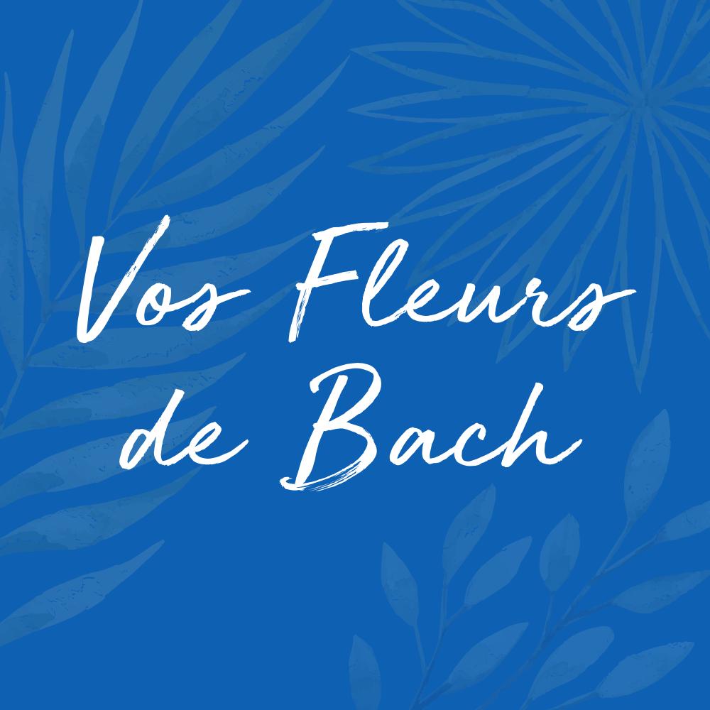 vos fleurs de Bach